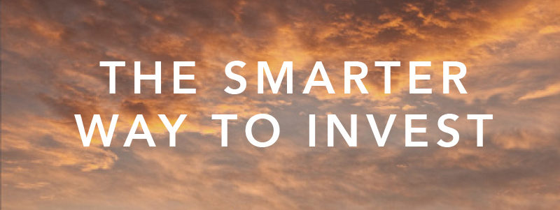 The Smarter Way to Invest
